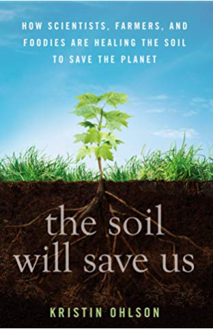 The Soil Will Save Us Kristin Ohlson
