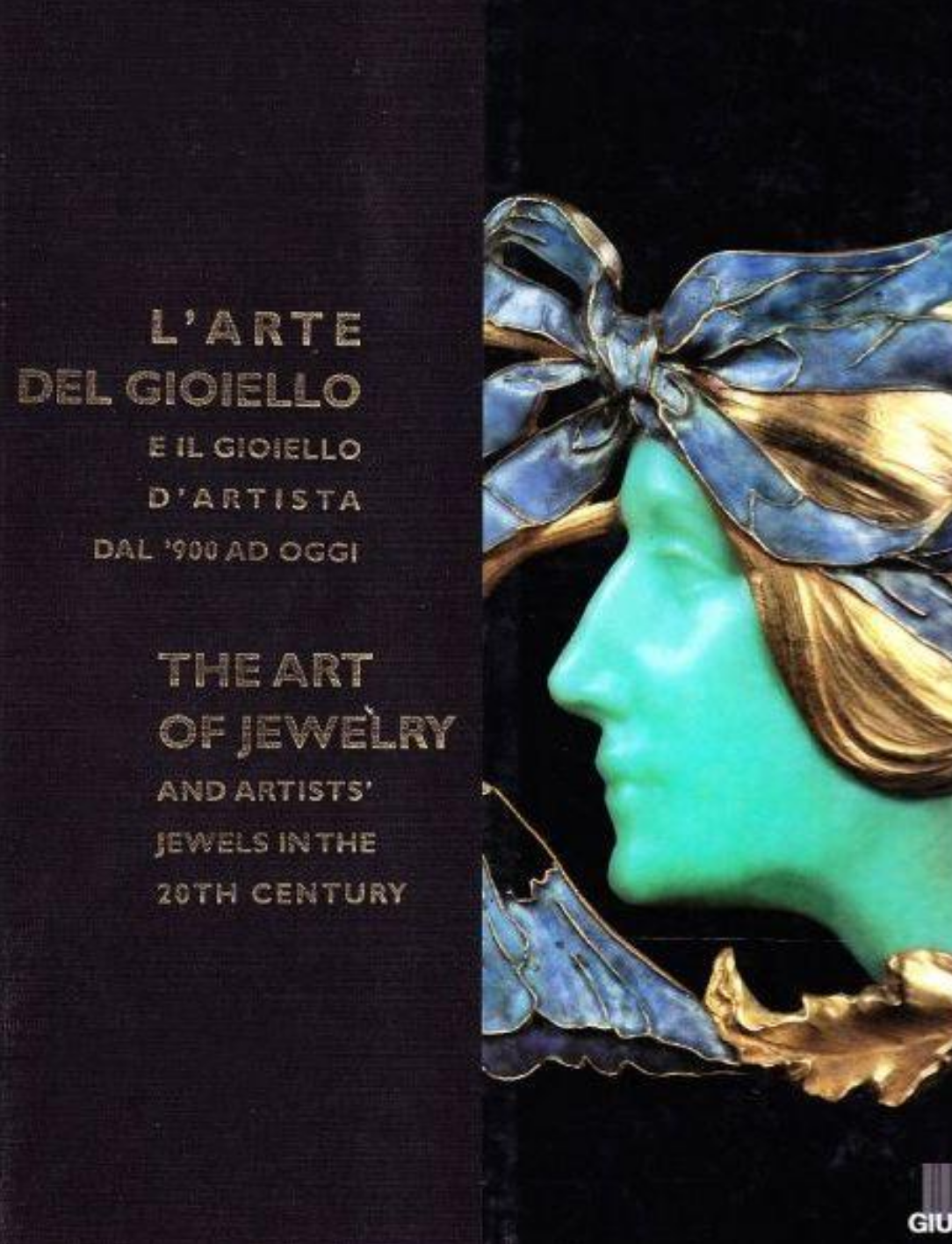 The Art of Jewelry and the Artist's Jewels in the 20th Century