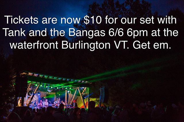 $10!? That's like an adult 50¢! See ya at the waterfront Burlington! (6/6 at 6pm)  tix available at www.flynntix.org @discoverjazzfestival @tankandthebangas