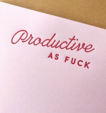 productiveasfuck.jpg