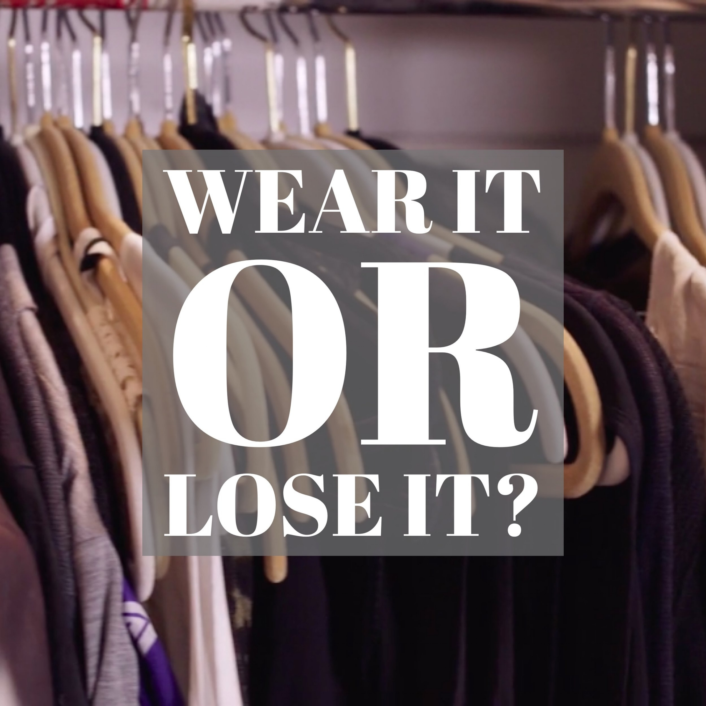 wear_your_whole_closet_challenge_wear_it_or_lose_it