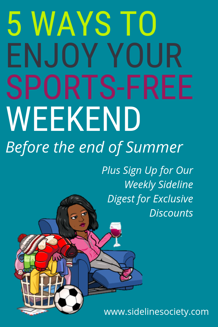 5 Wasy to Enjoy Your Sports-Free Weekend.png
