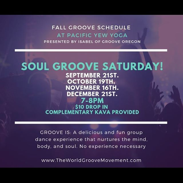 SOUL GROOVE SATURDAY! 7p THIS Saturday! At Pacific Yew Yoga! 🎶the most fun and simple group dance experience! 🎉a party in your body! 💚no fancy choreography, just simple moves to make you want to dance music! 🤗bring a friend!!! Friends that GROOVE together stay together! **complementary kava tea provided** @grooveoregon #theworldgroovemovement #bodygroove #groovingmylife #soulgroove #empathsrockinglife