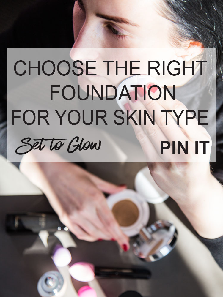 How to Choose the Best Foundation for Your Skin Type