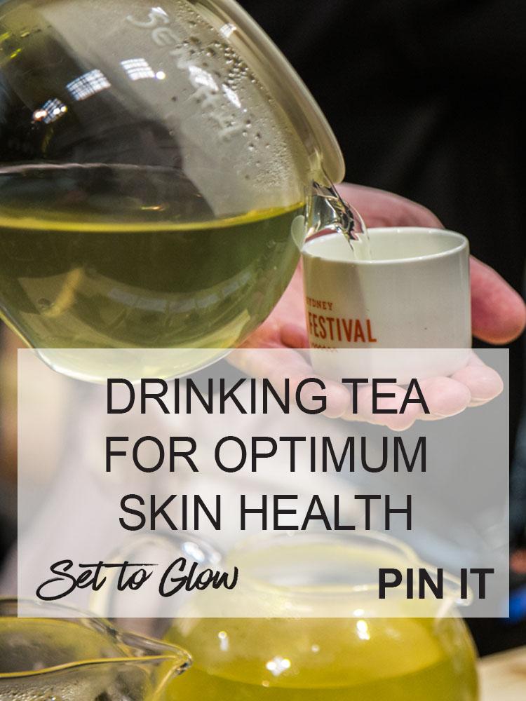 Drinking Tea for Optimum Skin and Body Health; Sencha Tea