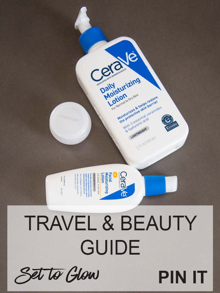Ultimate Travel Skincare Advice; Travel & Beauty Guide