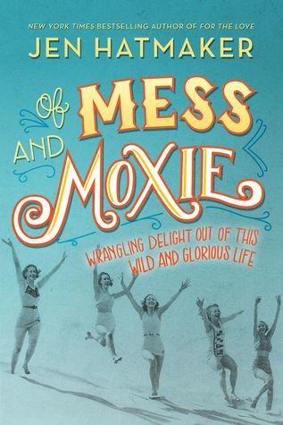 Of Mess and Moxie - By Jen Hatmaker : If you're not familiar with Jen Hatmaker's honest, hilarious take on all things parenting, spiritual, and just day-to-day life I highly recommend following her on social media right now! Her latest book  Of Mess and Moxie  did not disappoint. The book is a collection of essays in which Jen parlays her own triumphs and tragedies into a sigh of relief for all normal, fierce women everywhere
