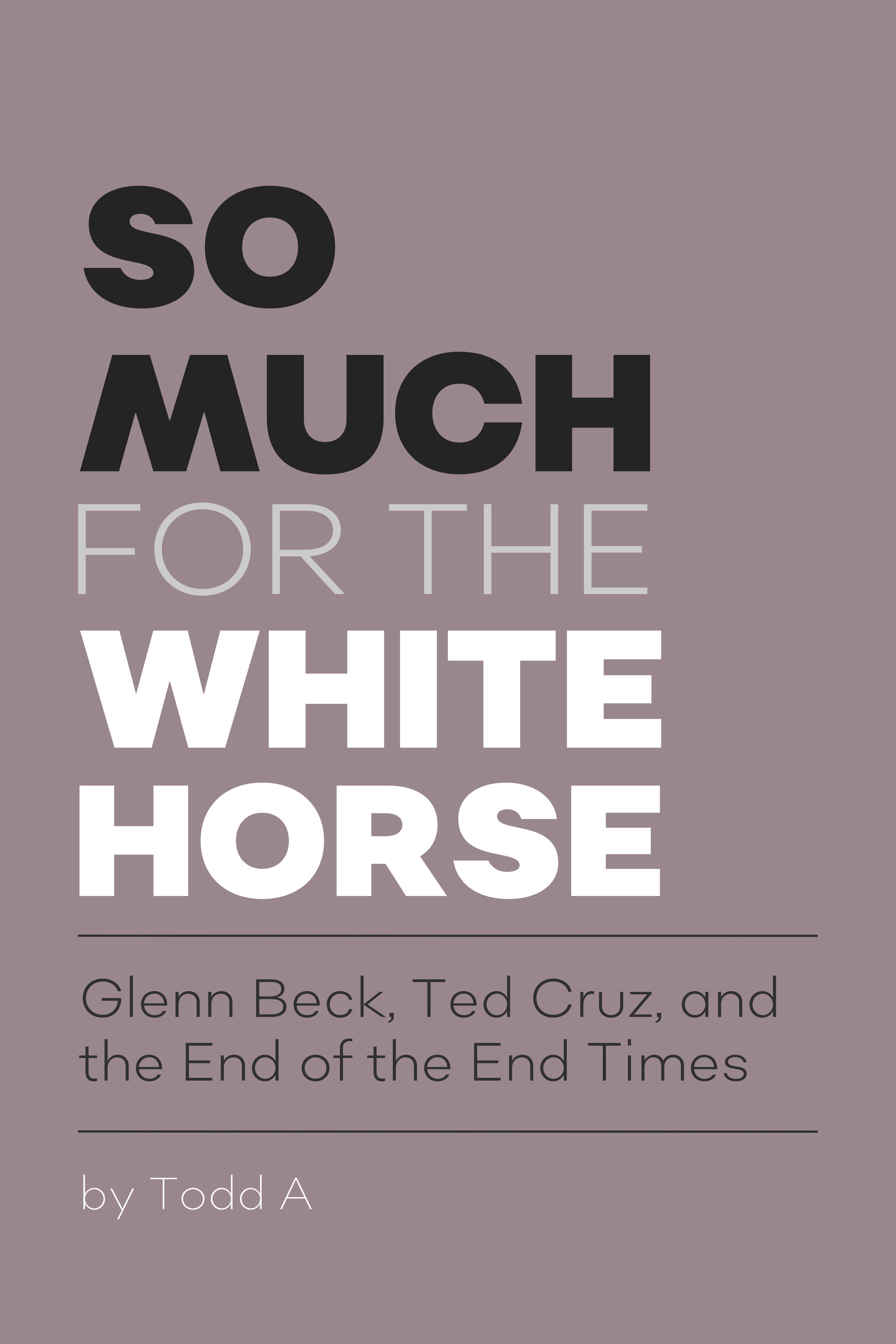 So Much For The White Horse