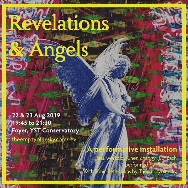 Revelations & Angels  Performative installation at @ystconservatory on 22 & 23 Aug, 7.45-9.30pm.  Feat. works by @chen_zhangyi @johann.sebastianbach performed by Phoon Yu, with sonic reflections by @theemptybluesky  RSVP: theemptybluesky.com/rev