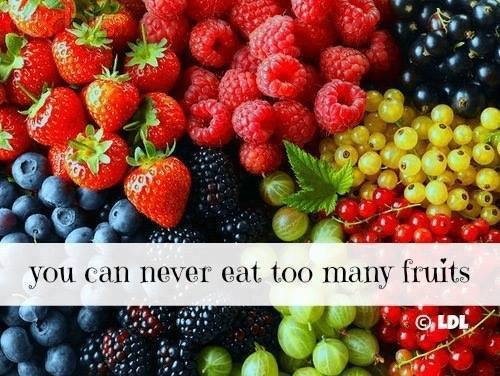 You can never eat too many fruits.jpg