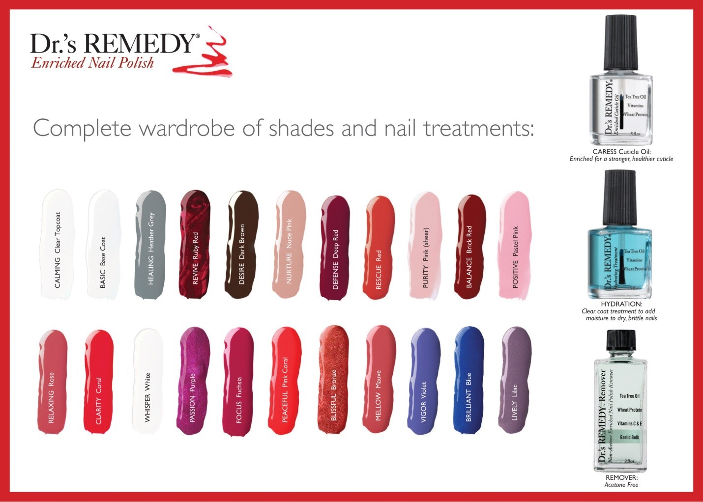 Dr.'s REMEDY®  is a line of   podiatrist formulated   nail care created by board certified podiatrists, Dr. Adam Cirlincione and Dr. William Spielfogel. Our collection of products includes over thirty luxurious nail colors and as well as nail care solutions, which can minimize the appearance of dry brittle nails, hydrate nail cuticles and improve the wear-time of your nail color.