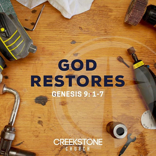 Today's message at #CreekstoneChurchFW comes from Genesis 9:1-7.  Our restoration includes... • Restored power and authority (v. 2-3) • Restored provision (v. 3) • Restored prohibition (v. 4) • Restored purpose (v. 1 & 7)  God allows us to experience restoration in our lives as He's trying to use us to do good works and display His grace. #GodRestores