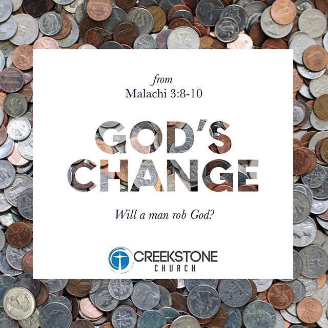 Today's message at #CreekstoneChurchFW comes from Malachi 3:8-10.  I must give God His change because: • It belongs to Him (v. 8) • It doesn't belong to me (v. 9) • He wants to bless me with it (v. 10)  God gave me everything that I have and expects me to be a good money manager, using my money for His glory. #GodsChange