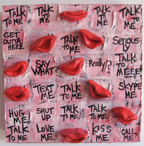 """Talk to Me, Technically Speaking, 2011   8""""x8"""" Acrylic, Molding Paste, Clay on Cradled Wood Panel"""