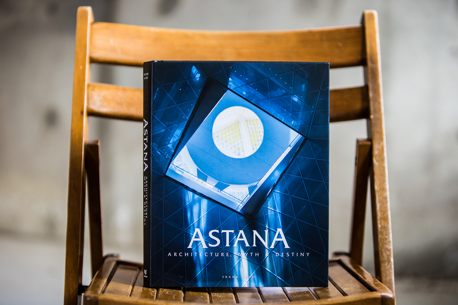 ASTANA Architecture, Myth and Destiny by Dr. Frank Albo, Architectural Historian and Freemasonry Expert