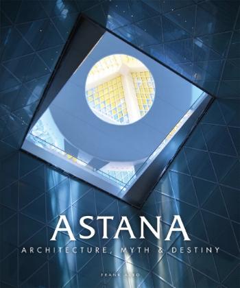 Dr. Frank Albo's best selling tome, Astana: Architecture, Myth & Destiny on Amazon