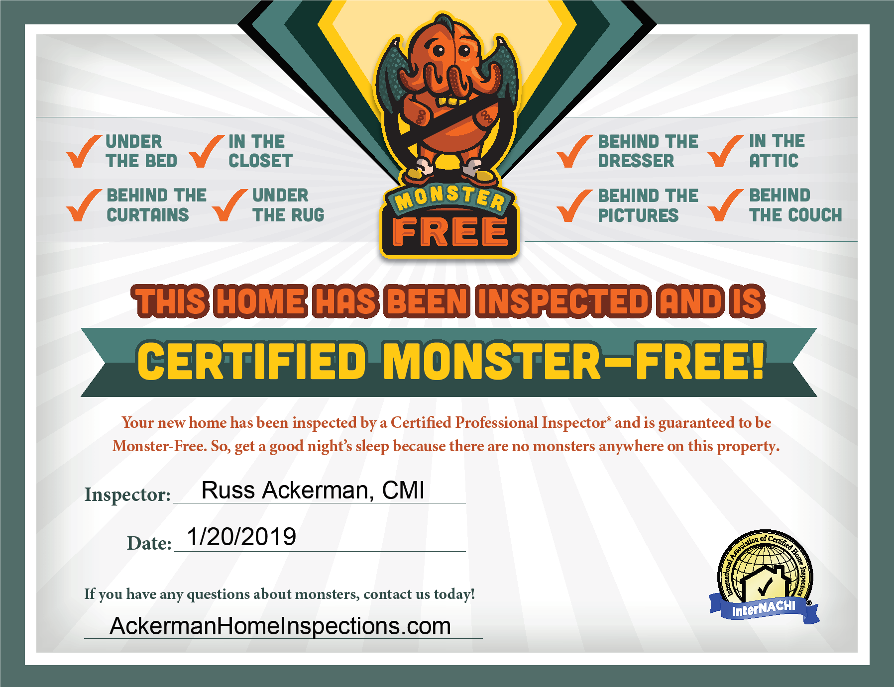"Your kiddos will sleep better, knowing that their new home has been ""Certified Monster-Free"". Included on all inspections for no additional fee."