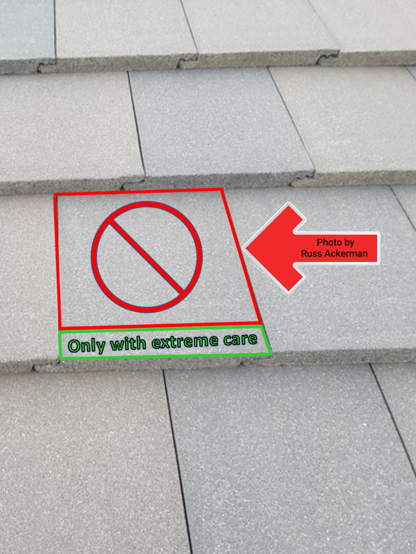 Tile roofs are not indestructible, anyone walking on them must use extreme care or they will break tiles with each step they take.
