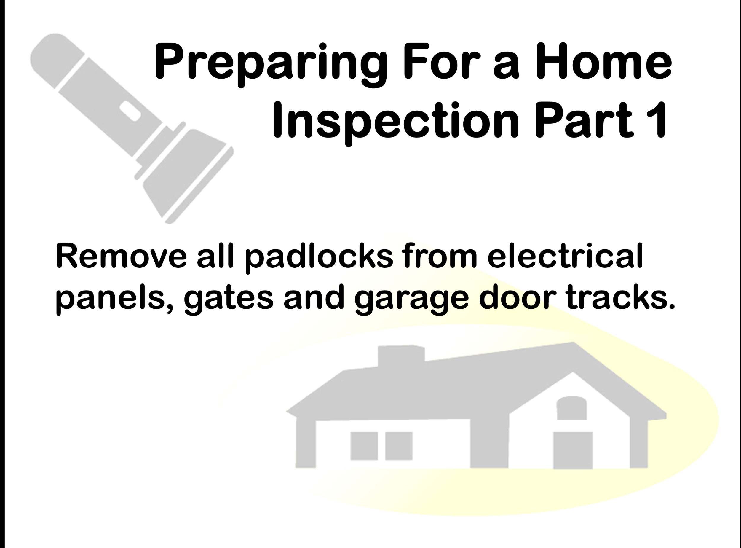 This will avoid additional visits to your home, possible re-inspection fees and reporting items as non-functional or unable to inspect.