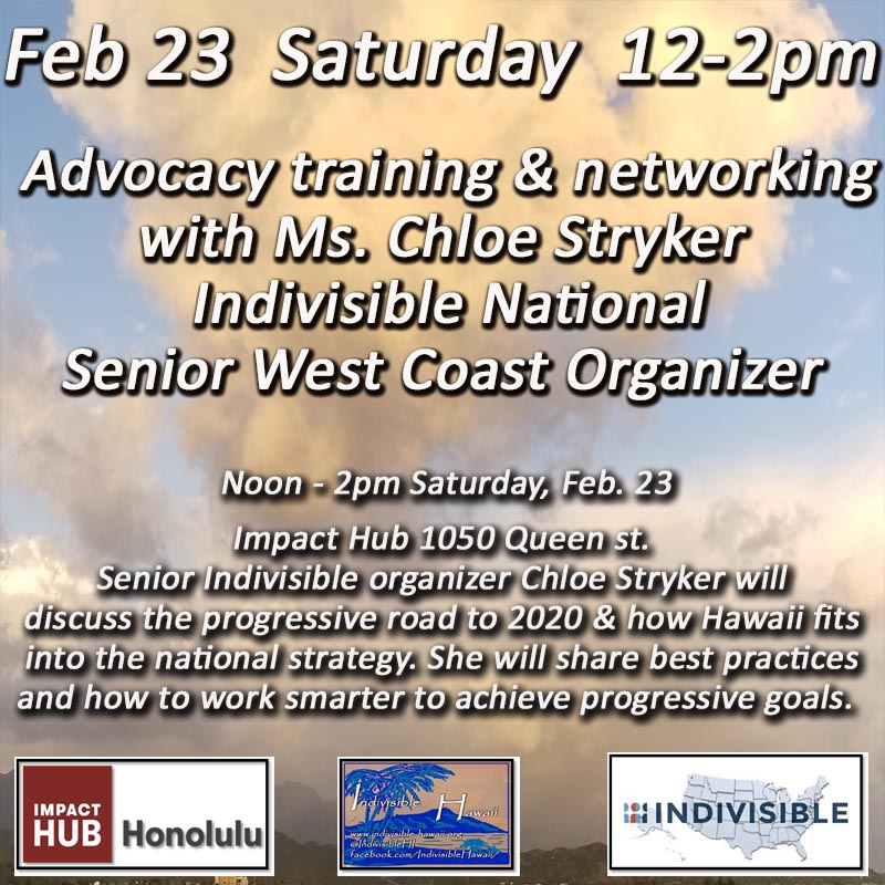 Indivisible Hawaii - Advocacy training & networking with Ms. Chloe Stryker