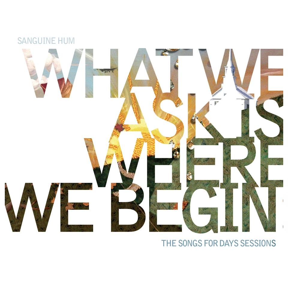 What We Ask Is Where We Begin - 2016