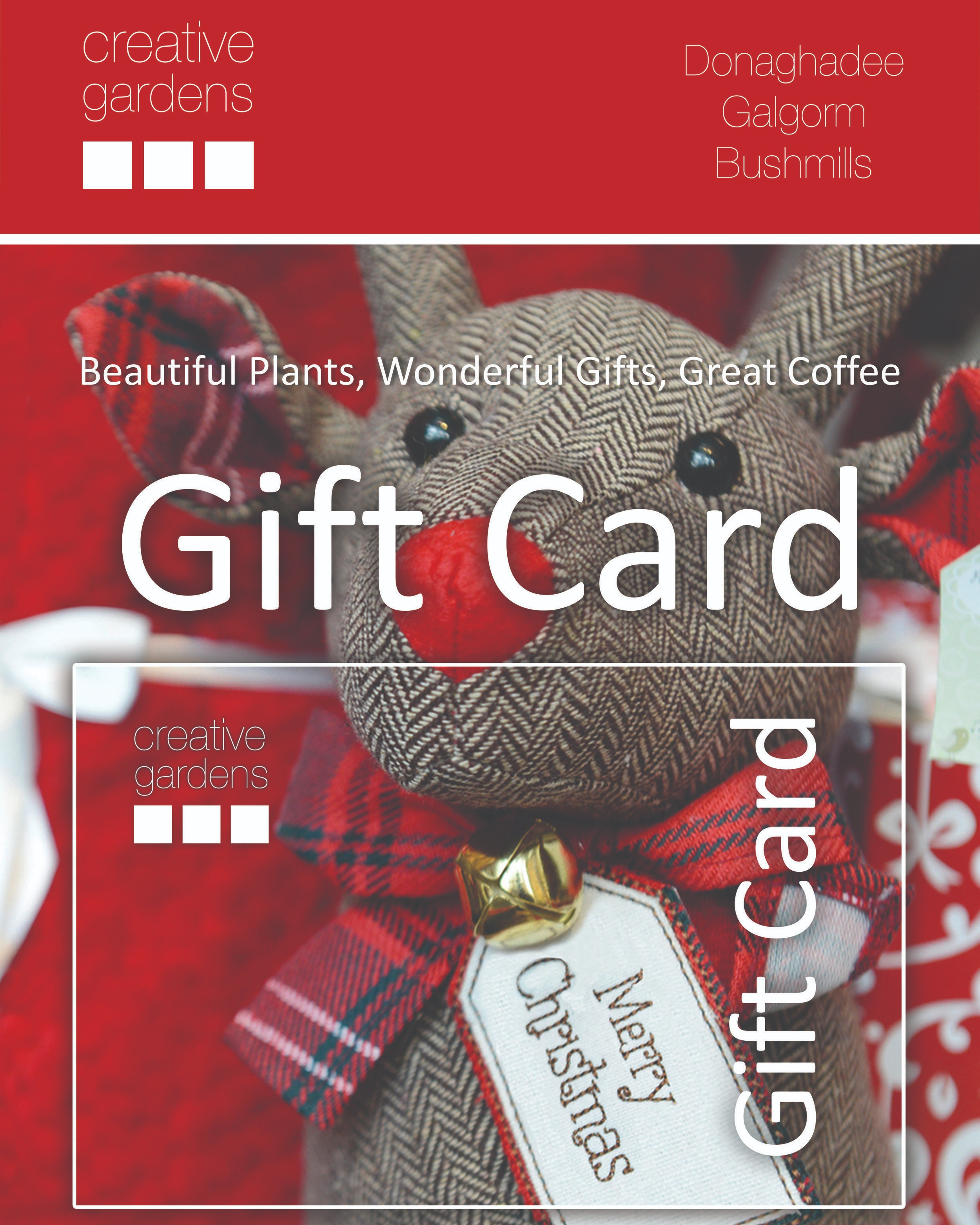 Stuck for a present idea? - You can't go wrong with a gift card for Creative Gardens! Available in any value from £5 and can be used at any of our award winning garden centres and cafes! Want it before Christmas?Buy in store or purchase online by Wednesday 19th December