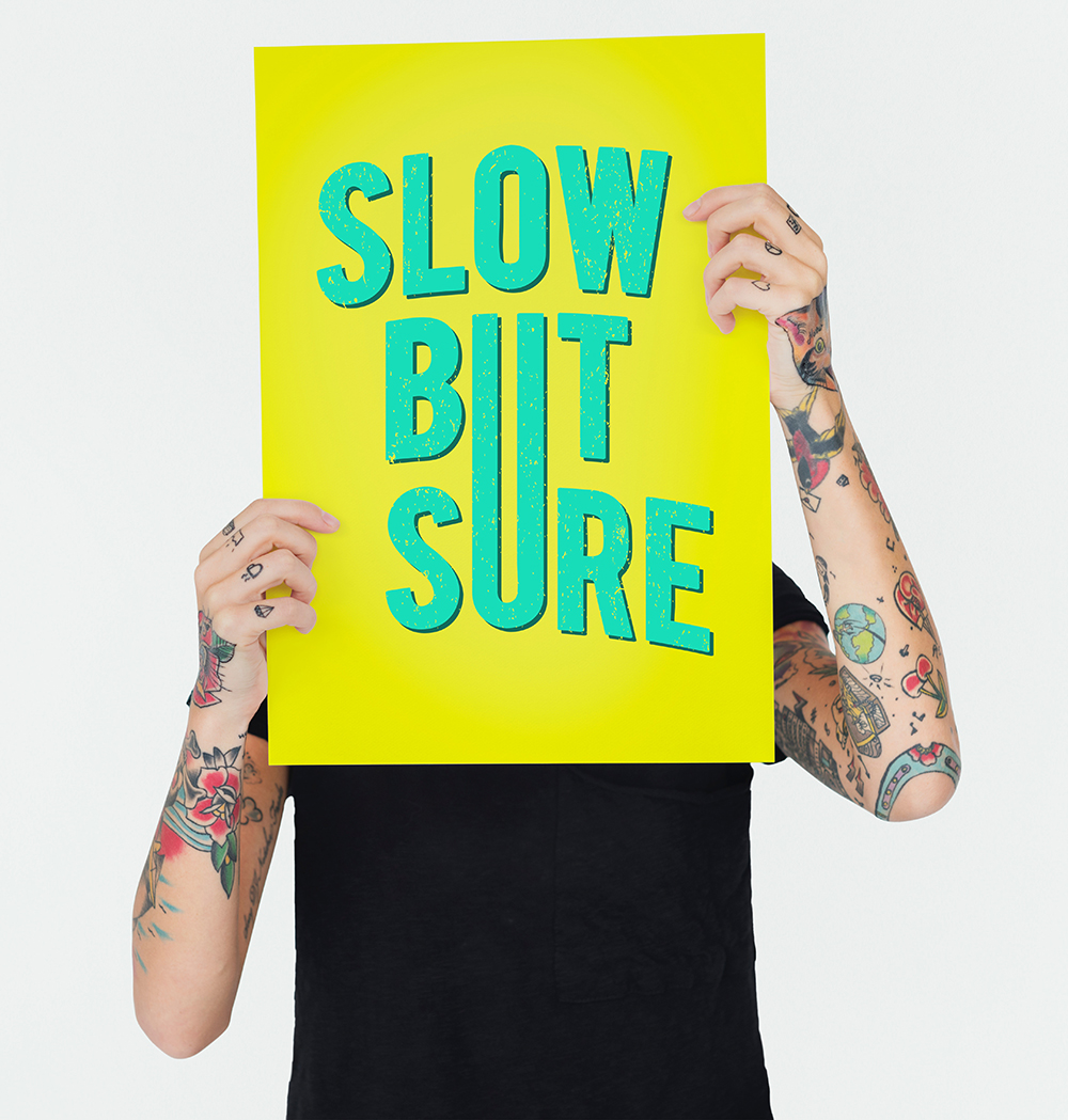 slow but sure art print