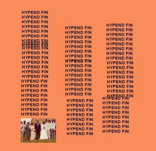 Hypend Homage for The Life of Pablo  February 2016  Designed by: Miikka Marjamäki