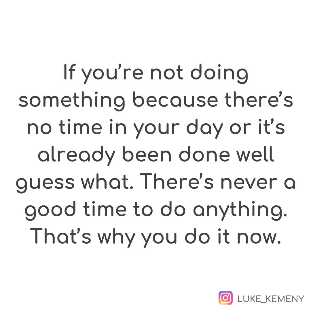 """Most of the """"down time"""" we have should be """"up time"""" doing the things we love.   -"""