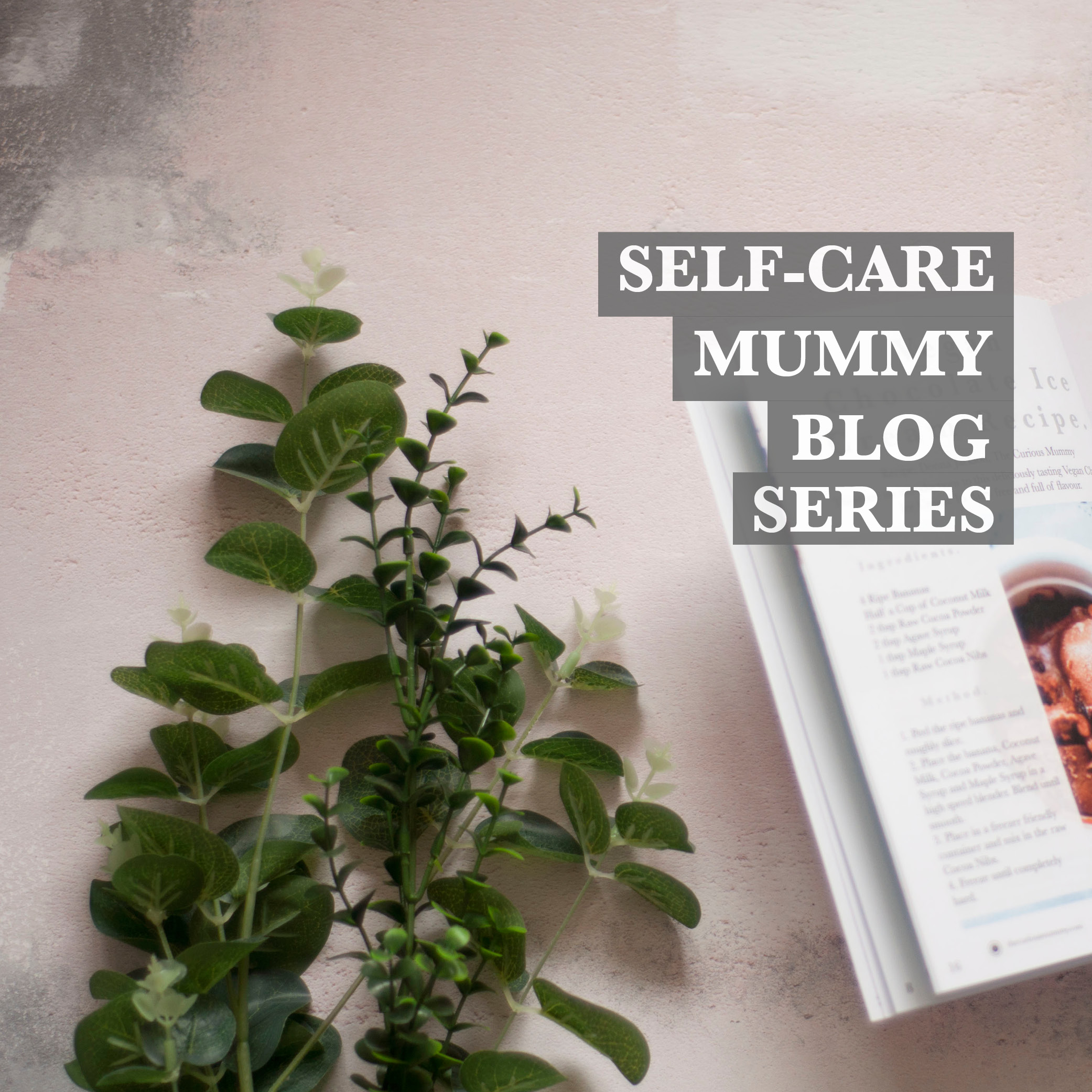 selfcare mummy blog series.jpg