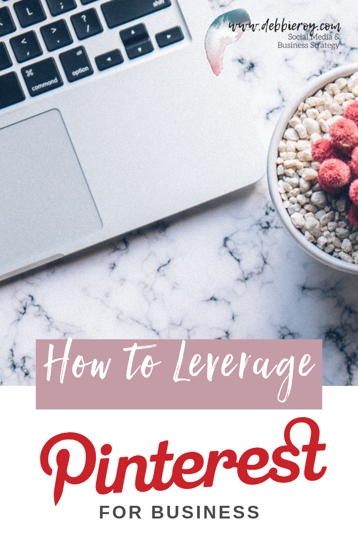 How to Leverage Pinterest for Business.