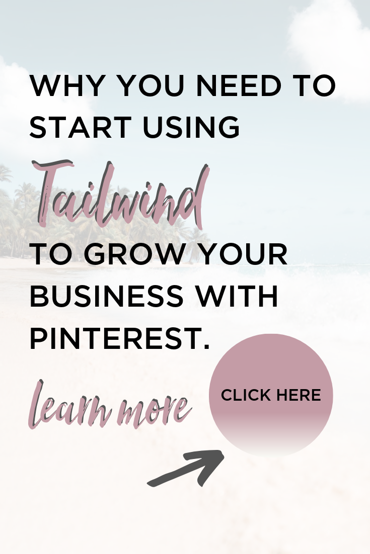 Why You Need to Start Using Tailwind to Grow Your Business with Pinterest.