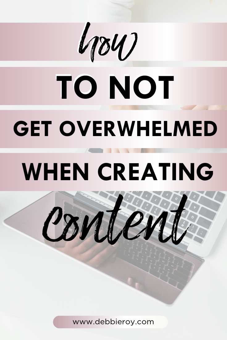 how to not get overwhelmed when creating content .png