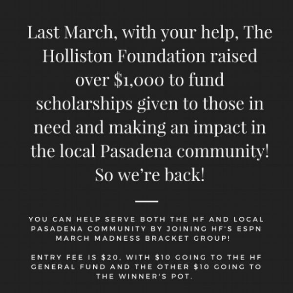 Last March, with your help, The Holliston Foundation raised over $1,000 to fund scholarships given to those in need and making an impact in the local Pasadena community! So we're back!.png