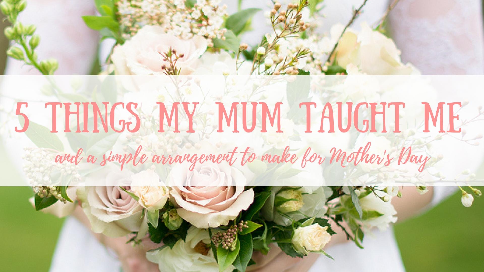 5 Things My Mum Taught Me