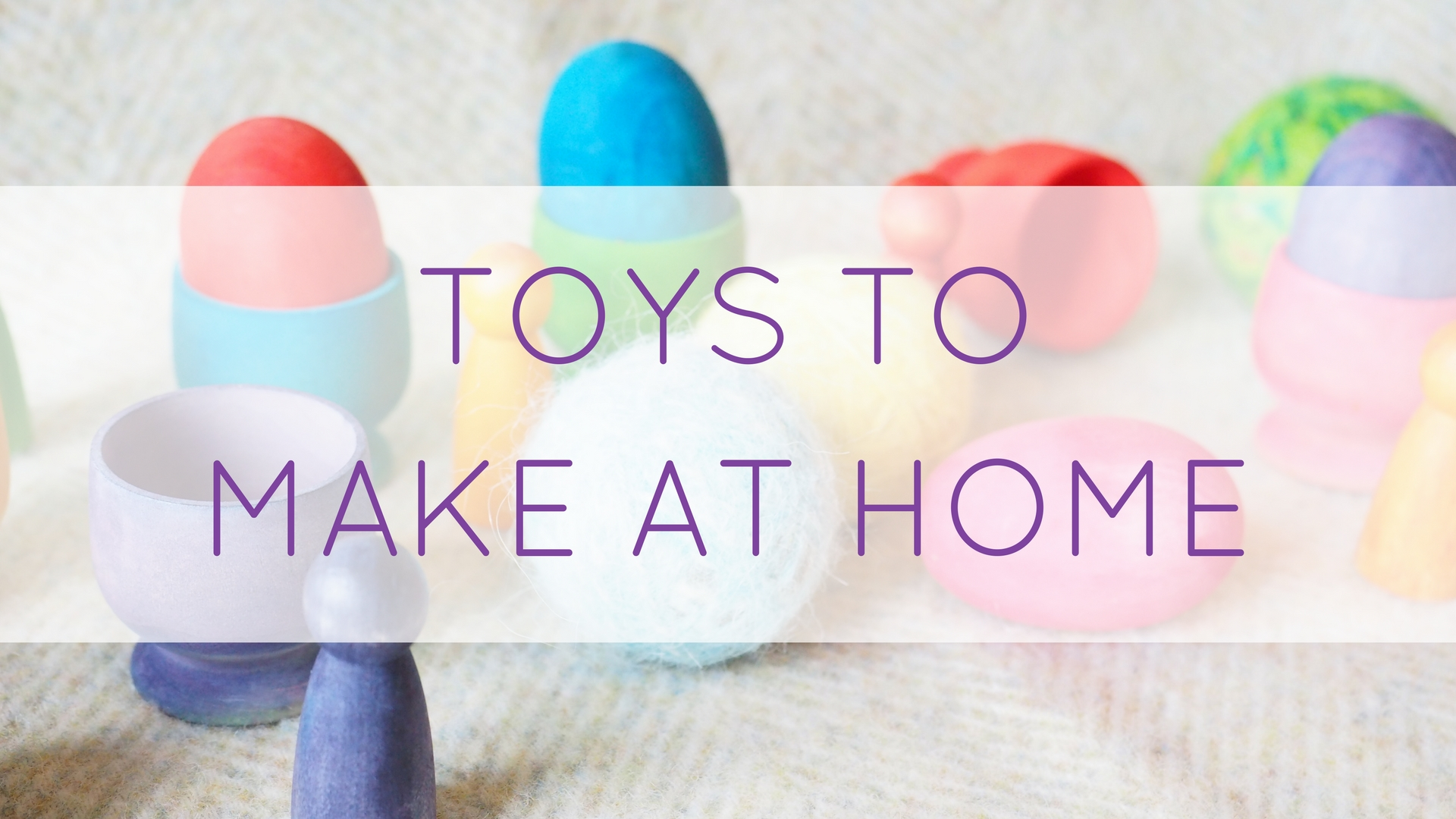 Toys to Make at Home.jpg