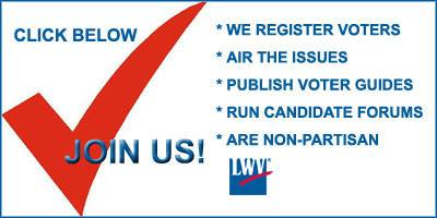 The League of Women Voters is a nonpartisan political organization encouraging informed and active participation in government. The League does not support or oppose any candidate or political party. It influences public policy through education and advocacy.