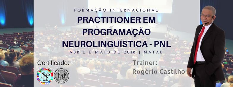 Practitioner em Programação Neurolinguística - PNL, certificado pela instituição do criador da PNL, Dr. Richard Bandler