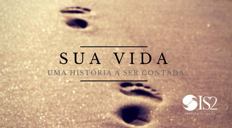 SUA VIDA - uma história a ser contada