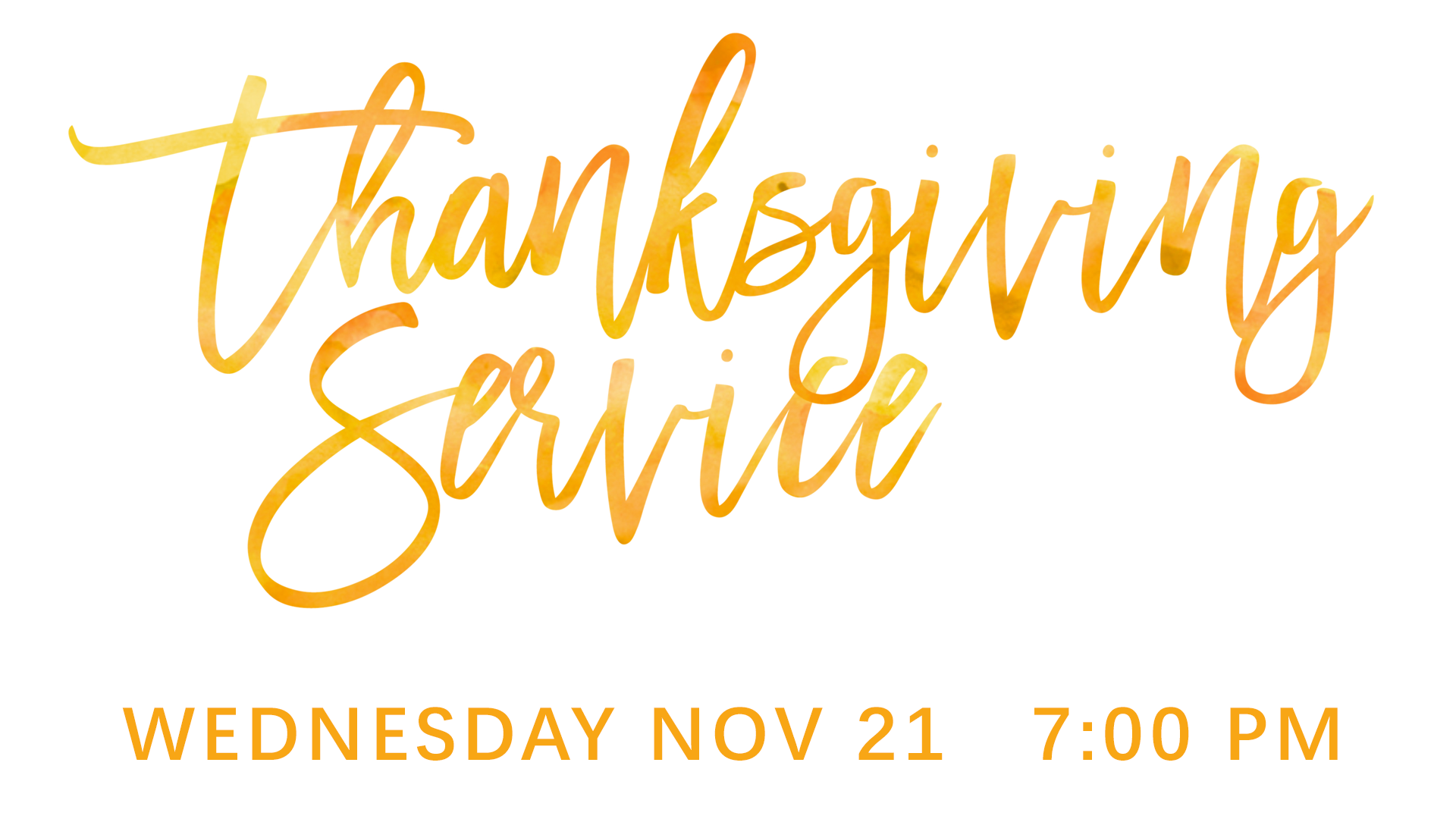 Come join us Wednesday November 21st in the Sanctuary as we thank God for all He has done! Dessert will follow the service.