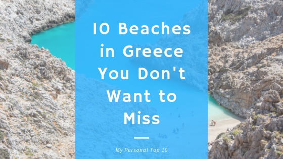 10 Beaches in Greece You Don't Want to Miss.png