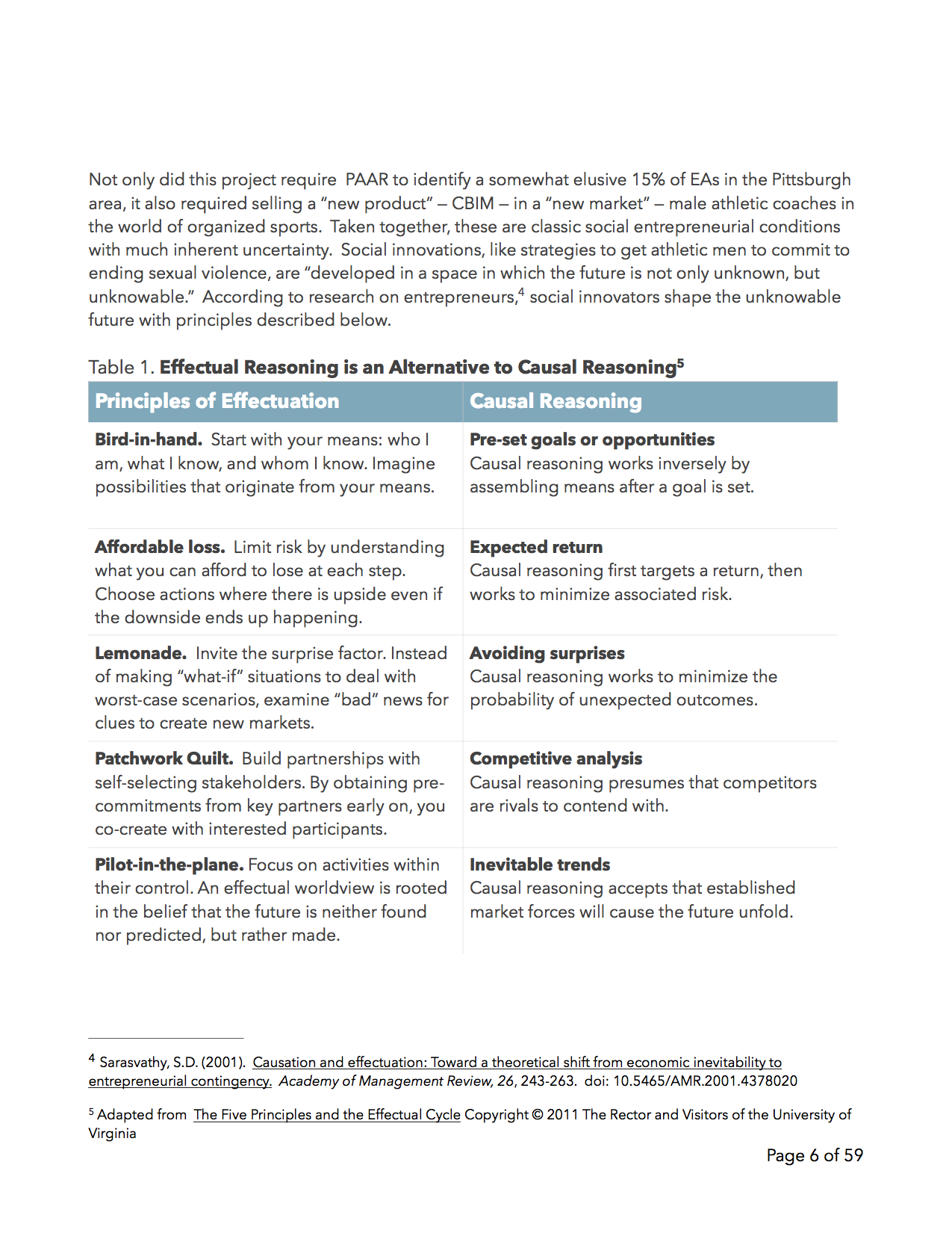 On Page 6 of the CBIM report, the five effectual principles are contrasted with more traditional causal thinking. Causal thinking undergirds traditional program development, management, and many forms of goal-based evaluation.