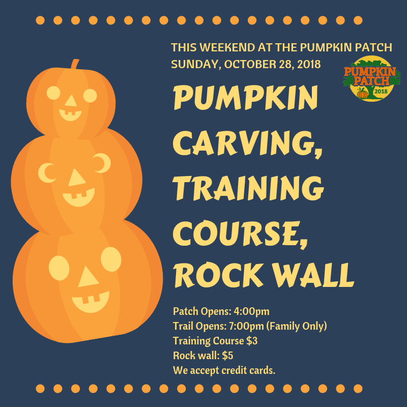 Sunday, October 28, 2018 - Buy a pumpkin and carve it right at the Pumpkin Patch. Let us take care of the trash.The Jedi Training Course will be open, and Avid 4 Adventure is bringing a 25 foot free standing rock wall! Are you ready to gear up and test your skills?Haunted TrailFamily Friendly: 7:00pm - 8:30pm