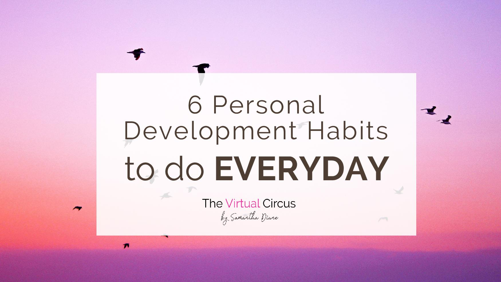 Blog Header-6 Personal Development Habits to Do Everyday.jpg