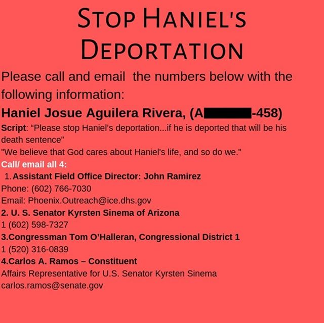 Please save Haniel's life by stopping his deportation. Please call and email, and sign the petition below.  https://www.matthew25socal.org/freehaniel