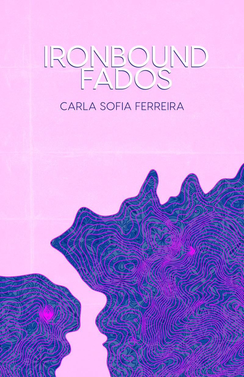 Ironbound Fados by Carla Sofia Ferriera