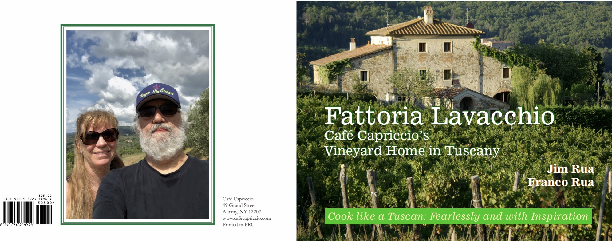 Franco and I have a new book now at the printer that is all about our fabulous vineyard home in Chianti, Fattoria Lavacchio. In it you'll find glorious photography, information about the magic of Tuscany, and you'll meet our friends who run the vineyard. We'll also show you how to cook like a Tuscan, fearlessly and with Inspiration. Enjoy dozens of Tuscan-food photos and our new innovative approach to the writing of recipes—think of us as counterrevolutionary food writers whose approach to cooking instruction is wholistic, not rudimentary. You'll get it right away and it will vitalize your cooking spirit. Pictured above, the front and back covers. Available October 1. 🙏. Jim Rua