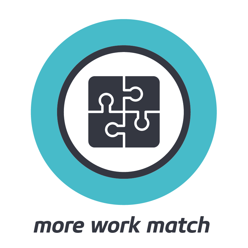 MORE WORK MATCH    A more work match is a true win / win relationship, where you know why it's means more.