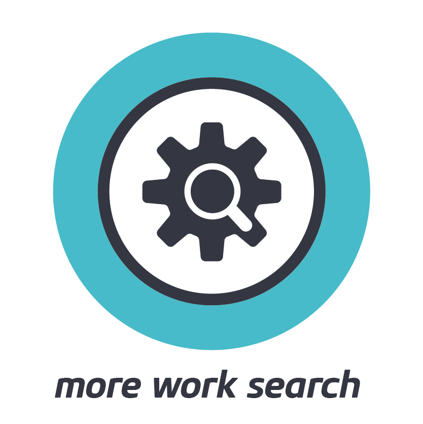 MORE WORK SEARCH    A fully targeted search, informed by deep personal insight and fuelled by confidence and conviction.