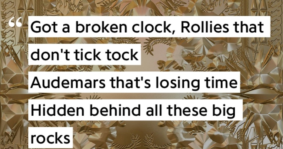 ... In Paris by Kanye West & Jay-Z. Jay-z speaks of his Swiss watches losing time.